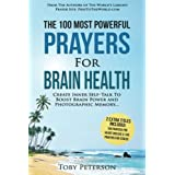 Prayer | The 100 Most Powerful Prayers for Brain Health | 2 Amazing Books Included to Pray for Stress & Heart Disease: Create Inner Self-Talk To Boost Brain Power and Photographic Memory