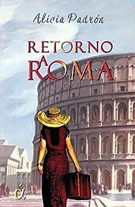 Retorno a Roma par Alicia Padrón Monedero