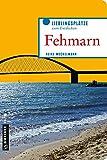 Fehmarn (Lieblingsplätze im GMEINER-Verlag)