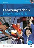 Image de Fahrzeugtechnik Lernfelder 5-8 nach neuem Rahmenlehrplan (Energieversorgungs- und Startsysteme, Motormechanik, Motormanagementsysteme, Abgassysteme)