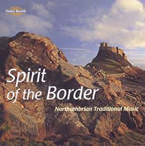Spirit of the Border - Northumbrian Trad