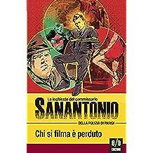 Chi si filma è perduto: Le inchieste del commissario Sanantonio