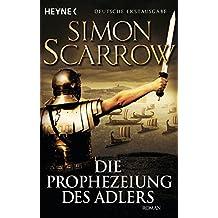 Die Prophezeiung des Adlers: Die Rom-Serie 6