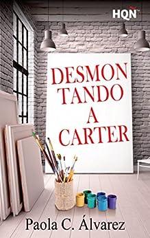 Desmontando a Carter (HQÑ) de [C. Álvarez, Paola]