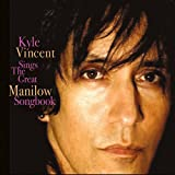 Kyle Vincent Sings the Great Manilow Songbook