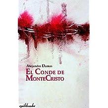 El conde de Montecristo: Ilustrado (Spanish Edition)