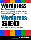 Wordpress for Beginners & Wordpress SEO: Learn to create Wordpress sites from scratch, and master the art of Wordpress S