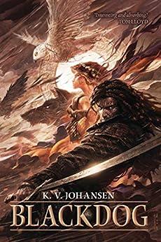 Blackdog (Gods of the Caravan Road Book 1) by [Johansen, K.]