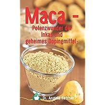 Maca - Potenzwunder der Inkas und geheimes Dopingmittel?