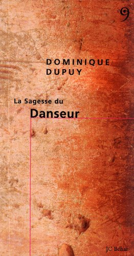 La Sagesse du Danseur par Dominique Dupuy