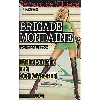 L'héroïne en or massif (Brigade Mondaine)