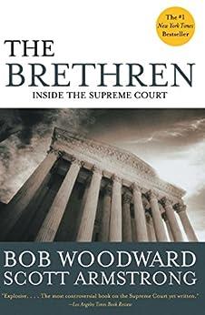 The Brethren: Inside the Supreme Court (English Edition) par [Woodward, Bob, Armstrong, Scott]