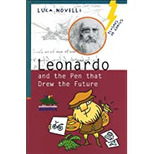 Leonardo & the Pen That Drew the Future by Luca Novelli (2014-11-27)