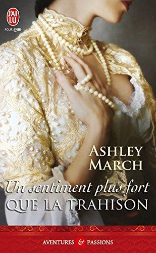 Un sentiment plus fort que la trahison (J'ai lu Aventures & Passions t. 10139) par Ashley March