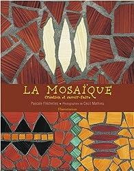 La Mosaïque, création et savoir-faire