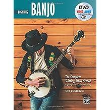 Beginning Banjo: The Complete 5-String Banjo Method: Beginning / Intermediate / Mastering