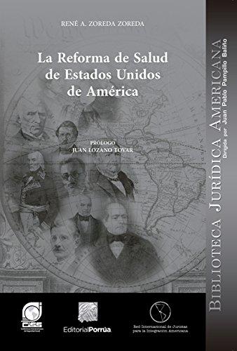 La Reforma de Salud de Estados Unidos de América por René A. Zoreda Zoreda