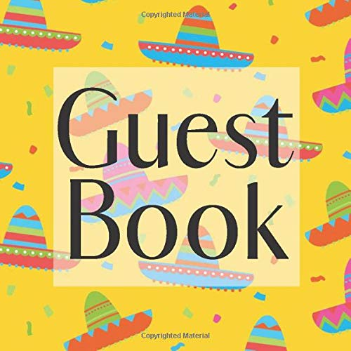 Guest Book: Sombrero Mexican Fiesta - Signing Guestbook Gift Log Photo Space Book for Birthday Party Celebration Anniversary Baby Bridal Shower ... Keepsake to Write Special Memories In