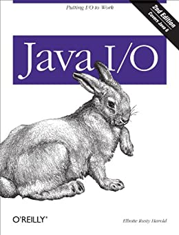 Java I/O: Tips and Techniques for Putting I/O to Work von [Harold, Elliotte Rusty]