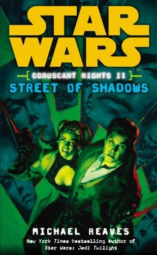 Star Wars: Coruscant Nights II - Street of Shadows by Michael Reaves (2008-08-28) par Michael Reaves;