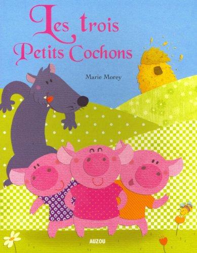 LES TROIS PETITS COCHONS (Coll. P'tits classiques)