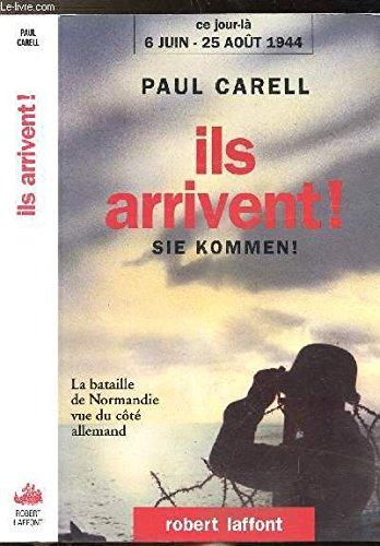 ILS ARRIVENT : SIE KOMMEN ! La bataille de Normandie vue du côté allemand