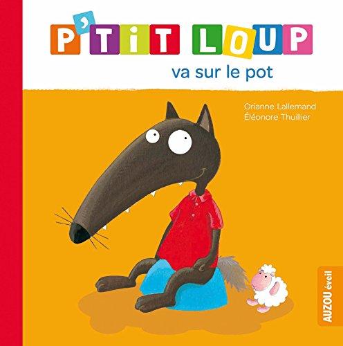P'tit Loup va sur le pot par Orianne Lallemand