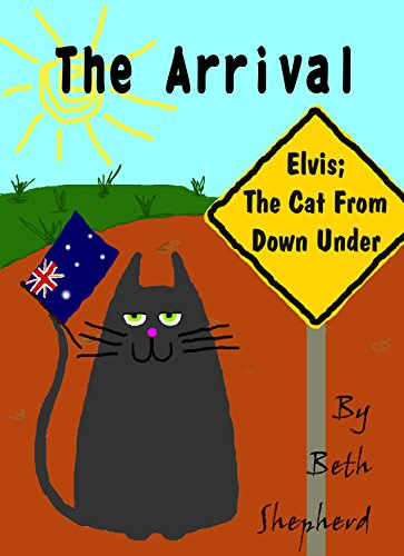 the-arrival-elvis-the-cat-from-down-under-english-edition