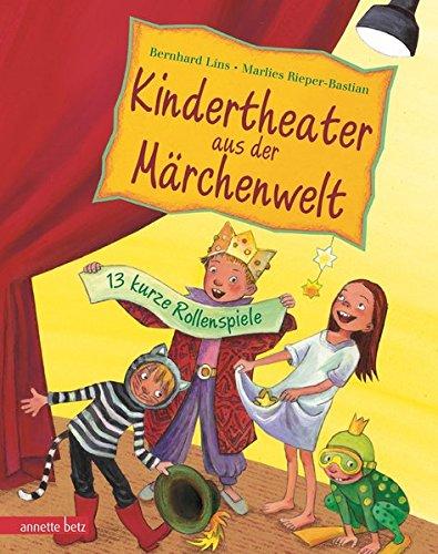Kindertheater aus der Märchenwelt: 13 kurze Rollenspiele