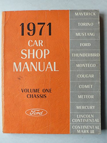 1971 Ford Maverick, Torino, Mustang, Ford, Thunderbird, Montego, Cougar, Comet, Meteor, Mercury, Lincoln Continental, Continental Mark III - Car Shop Manual - Volume one - Chassis - Mustang 1971 Ford