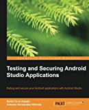 Testing and Securing Android Studio Applications (English Edition)
