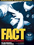 FACT : Fast Action Control Techniques For Law Enforcement & Security Professionals [OV]