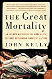 Image de The Great Mortality: An Intimate History of the Black Death, the Most Devastating Plague o