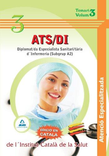 Ats/Di Atenció Especialitzada De L´Institut Català De La Salut - Diplomat/Da Especialista Sanitari/Tària D'Infermeria (Subgrup A2)-. Temari. Volumen Iii