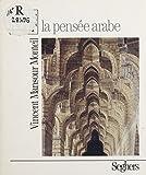 La Pensée arabe (Clefs) (French Edition)