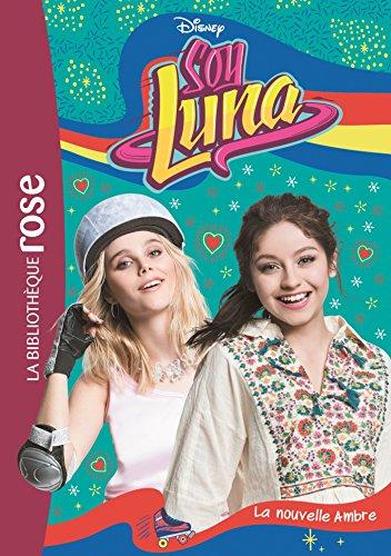 Soy Luna, Tome 19 : La nouvelle Ambre