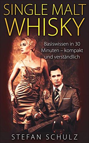 Single Malt Whisky: Basiswissen in 30 Minuten - kompakt und verständlich Bar Tumbler