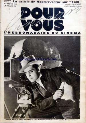 POUR VOUS L'INTRAN [No 107] du 04/12/1930 - UN ARTICLE DE MAURICE-VERNE SUR CAIN RAMON NOVARRO DIRIGE LES PRISES DE VUES DE LA VERSION FRANCAISE DE SEVILLE DE MES AMOURS QUAND CHARLIE CHAPLIN FAIT DES BLAGUES par Collectif