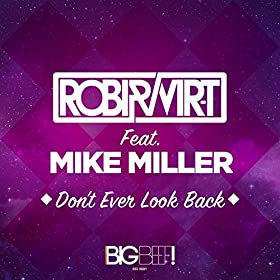 Robi & Vir-t feat. Mike Miller-Don't Ever Look Back