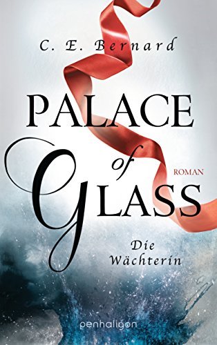 Palace of Glass - Die Wächterin: Roman (Palace-Saga 1)