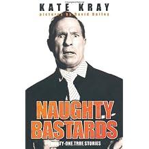 Naughty Bastards by Kate Kray (2010-04-19)