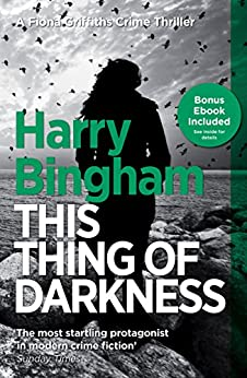 This Thing of Darkness: Fiona Griffiths Crime Thriller Series Book 4 (DC Fiona Griffiths) by [Bingham, Harry]