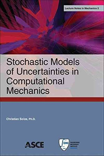[(Stochastic Models of Uncertainties in Computational Mechanics)] [By (author) Christian Soize] published on (January, 2013)