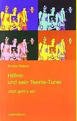 Hilfmir und sein Teenie-Tuner: Jetzt geht's ab!