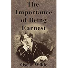 The Importance of Being Earnest by Oscar Wilde (2016-11-19)