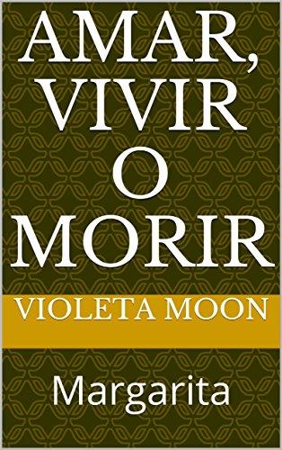Amar, Vivir o Morir: Margarita por Violeta Moon