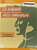 La scoperta della letteratura. Per le Scuole superiori. Con e-book. Con espansione online: 1