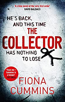 The Collector: The Bone-Chilling Thriller from the Bestselling Author of Rattle by [Cummins, Fiona]