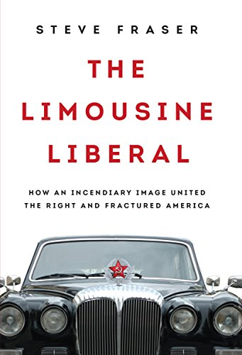 the-limousine-liberal-how-an-incendiary-image-united-the-right-and-fractured-america-english-edition