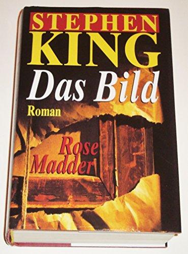 STEPHEN KING - Das Bild. Rose Madder. - Stephen King-bild